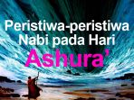 musa-ibrahim-nuh-ashura-muharram_20170929_214629.jpg
