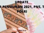 update-thr-untuk-pensiunan-2021-pns-tni-dan-polri.jpg