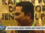 video-erick-thohir-terpingkal-pingkal-tahu-nama-garuda-tauberes-indonesia.jpg