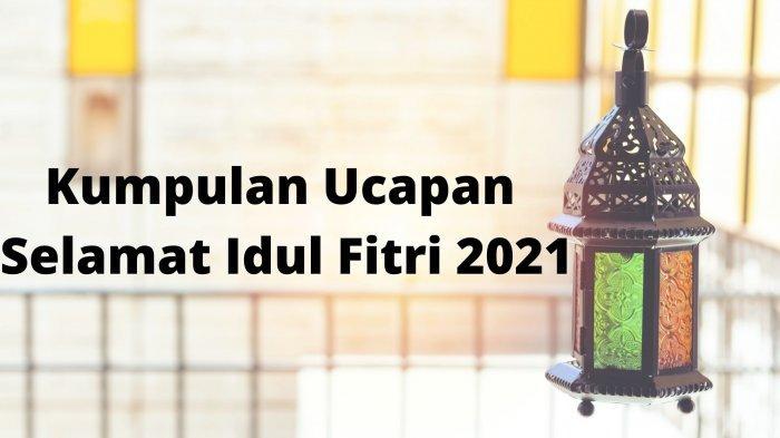 30 Ucapan Selamat Idul Fitri 2021 dalam Bahasa Indonesia, Inggris, Jawa