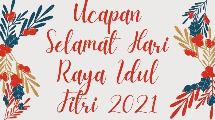 50 Kata Mutiara Ucapan Selamat Hari Raya Idul Fitri 2021, untuk Keluarga, Sahabat dan Rekan Kerja