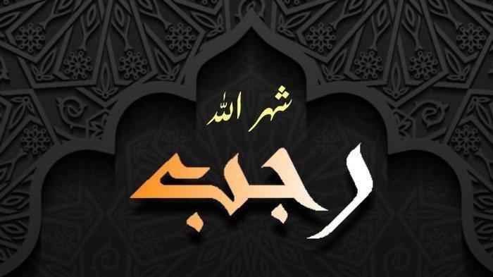 Amalan Bulan Rajab yang Dianjurkan Nabi Muhammad SAW, Lengkap dengan Niat Puasa Rajab