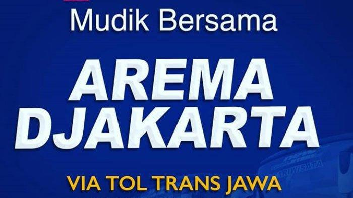 Arema Djakarta Gelar Mudik Bersama Via Tol Trans Jawa, Cukup Bayar Rp 250.000