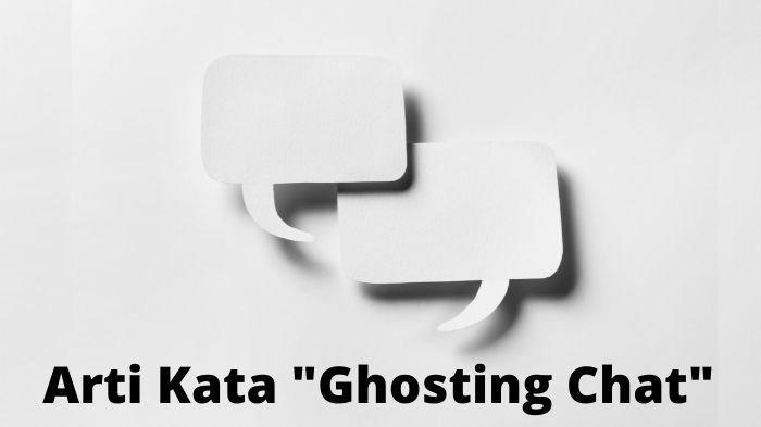 Arti Kata Ghosting Chat Populer di Instagram dalam Kamus Bahasa Gaul dan Bahasa Kekinian Zaman Now