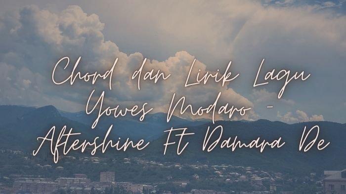 Chord dan Lirik Mbok Yo Tulung Sadaro Ojo Sepenake Dewe, Lagu Yowes Modaro - Aftershine Ft Damara De