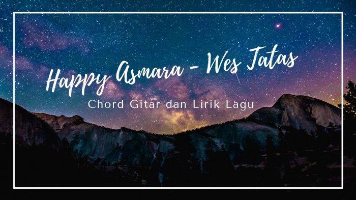 Chord Gitar dan Lirik Layangan Sing Tatas, Tondo Tresnoku Wis Pungkas, Lagu Happy Asmara - Wes Tatas