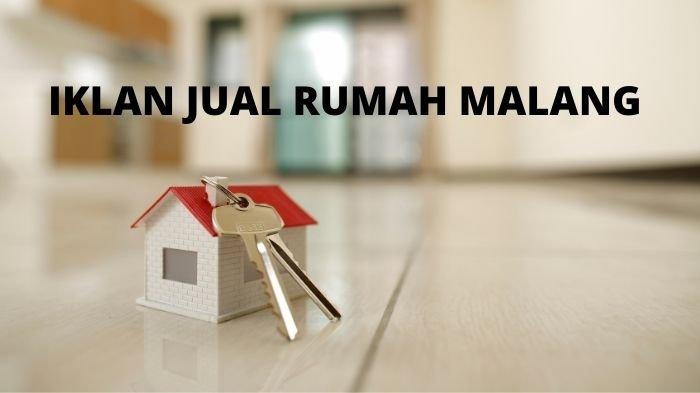 Iklan Jual Rumah Malang Kamis 14 Oktober 2021: Sudah SHM, Harga Mulai Rp 600 Jutaan dan Siap Huni