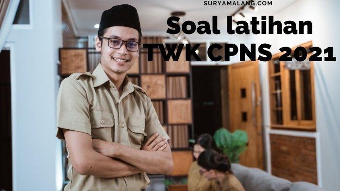Soal Latihan TWK CPNS 2021 dan PPPK dari CAT BKN, Materi Seleksi Kompetensi Dasar (SKD)