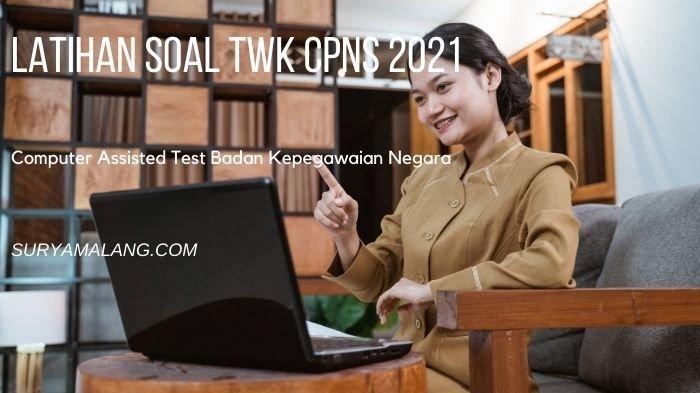 Contoh Latihan Soal TWK CPNS 2021 Dari CAT BKN, Materi Seleksi Kompetensi Dasar (SKD)
