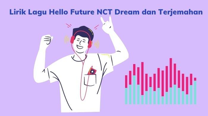 Lirik Lagu Hello Future NCT Dream dan Terjemahannya, Single Terbaru Paling Populer