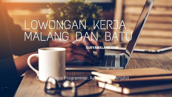 Lowongan Kerja Malang dan Batu Senin 19 Juli 2021: Guru, IT Junior Programmer, Asisten dan Penjahit