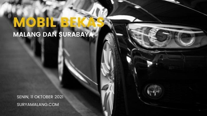 Daftar Harga Mobil Bekas 11 Oktober 2021 di Malang dan Surabaya, Innova - Mazda Mulai Rp 22 Juta