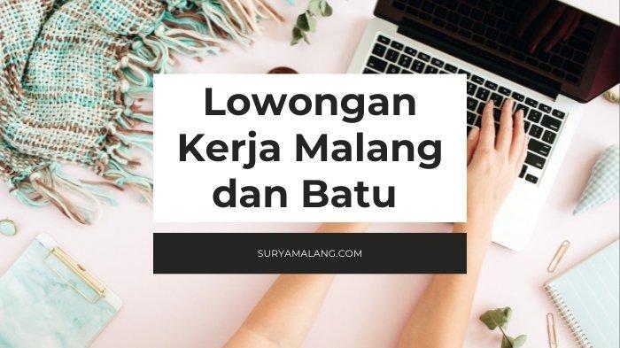 Lowongan Kerja Malang Rabu 8 September 2021, Dibutuhkan Admin Produksi, Karyawati hingga Sales