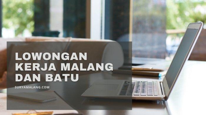 Lowongan Kerja Malang Sabtu 31 Juli 2021, Dibutuhkan Social Media Specialist hingga Internal Audit