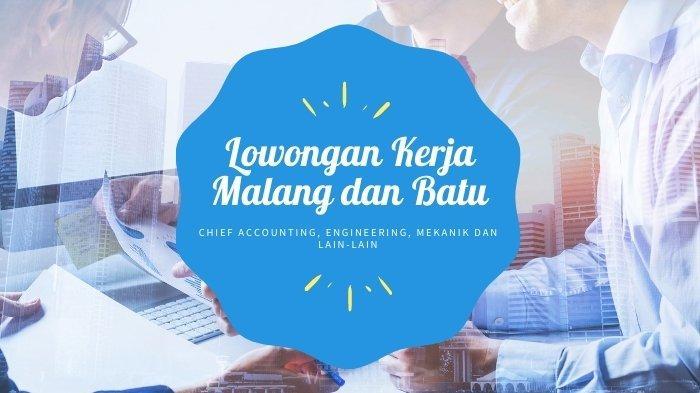 Lowongan Kerja Malang Selasa 5 Oktober 2021, Chief Accounting, Engineering, Mekanik dan Lain-lain