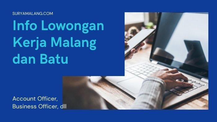 Lowongan Kerja Malang Selasa 7 September 2021, Dibutuhkan Cepat Account Officer dan Business Officer