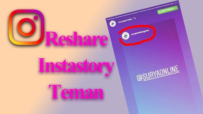 Inilah tutorial reshare atau cara bagikan ulang Instagram Story teman ke story kita yang paling gampang.