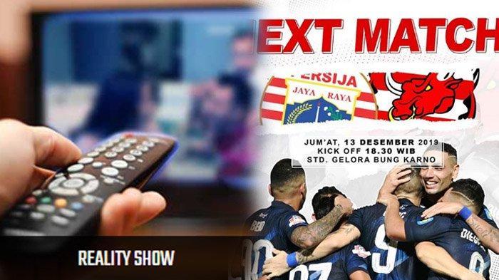 Jadwal Acara SCTV TRANS TV GTV RCTI Indosiar tvOne, Jumat 13 Desember 2019, Persija vs Madura United