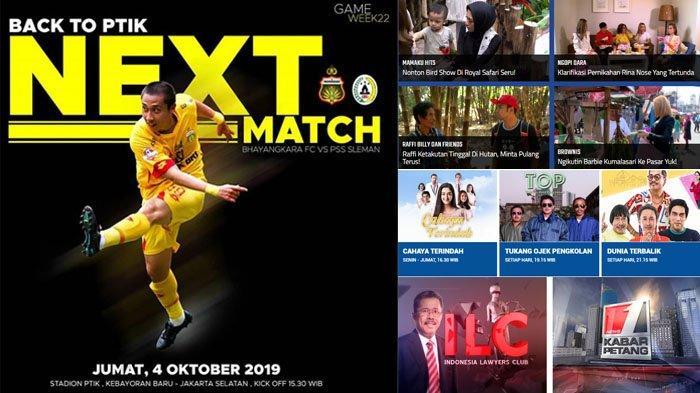Jadwal Acara SCTV TRANS TV GTV RCTI Indosiar tvOne, Jumat 4 Oktober 2019, Bhayangkara vs PSS Sleman