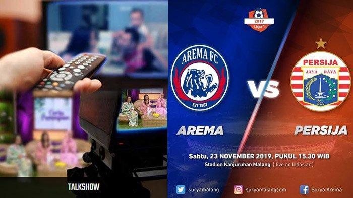 Jadwal Acara SCTV TRANS TV GTV RCTI Indosiar tvOne, Sabtu 23 November 2019, Ada Arema FC vs Persija