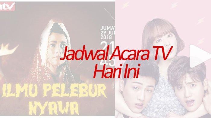 Jadwal SCTV TRANS TV TRANS7 GLOBAL TV & RCTI Hari ini Jumat 14 Juni 2019 Dari FTV hingga Film Horor