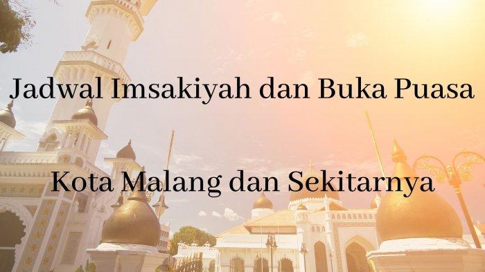 Jadwal Imsakiyah dan Buka Puasa Hari Ini Selasa 11 Mei 2021: Kota Malang Batu Surabaya & Sekitarnya