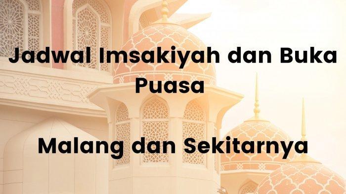 Jadwal Imsakiyah dan Buka Puasa Hari Ini Rabu 28 April 2021, Kota Malang, Surabaya & Sekitarnya