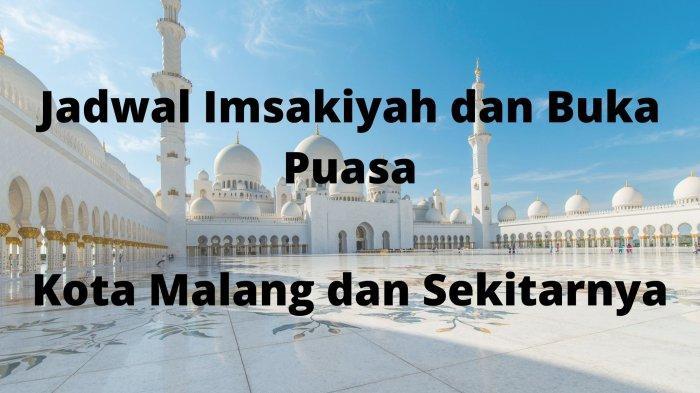 Jadwal Imsakiyah dan Buka Puasa Hari Ini Senin 10 Mei 2021, Kota Malang, Batu, Surabaya & Sekitarnya
