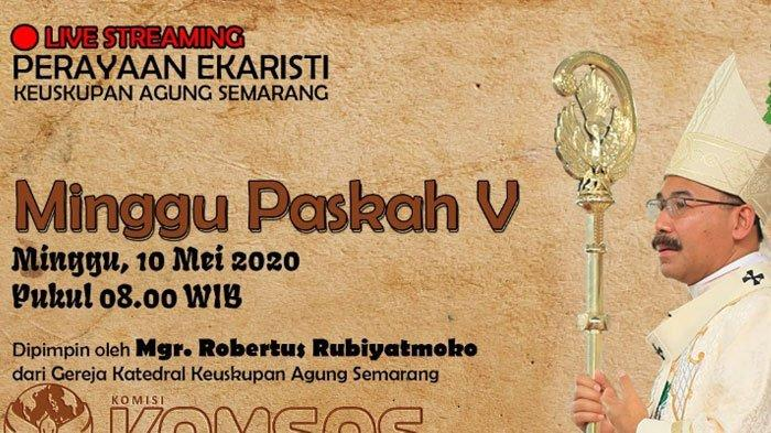 STREAMING Misa Online Minggu 10 Mei 2020 di Keuskupan Agung Semarang (KAS), Jakarta (KAJ) & Bandung