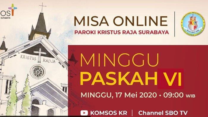 Jadwal Misa Online 17 Mei 2020 Minggu Paskah VI Gereja Katolik Surabaya & Link Streaming YouTube