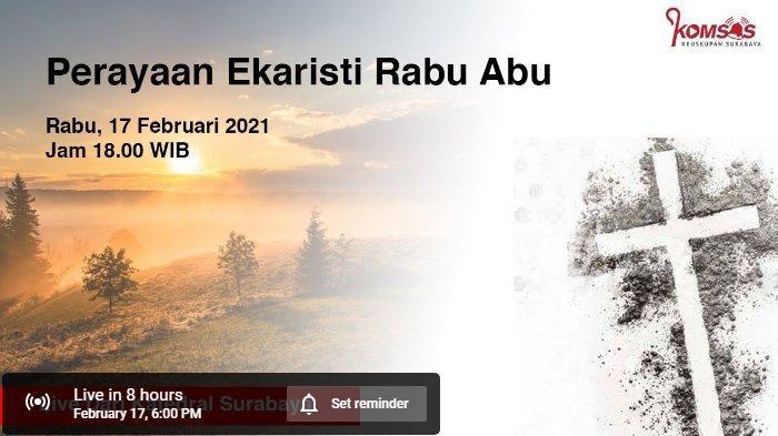 Jadwal Misa Rabu Abu 17 Februari 2021 di Gereja Katolik Keuskupan Surabaya & Link Streaming YouTube