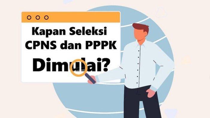 Jadwal Seleksi dan Syarat Pendaftaran CPNS PPPK Tahun 2021, Catat Tanggalnya Tinggal Menghitung Hari