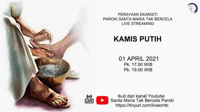 Jadwal Misa Kamis Putih 1 April 2021 di Gereja Katolik Keuskupan Surabaya & Link Streaming YouTube