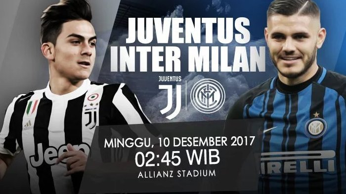 Live Streaming Juventus Vs Inter Milan Liga Italia - Dini Hari Nanti, Minggu 10 Desember di Sini!