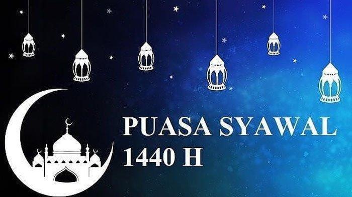 Keutamaan Puasa Syawal 1440 H, Ini yang Akan Didapatkan Oleh Orang yang Melaksanakannya