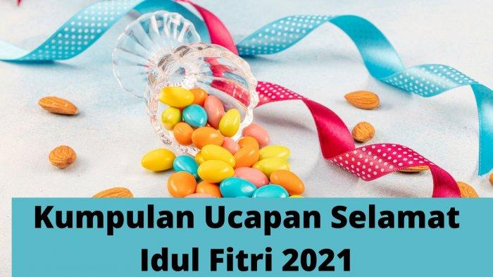 Kumpulan Ucapan Selamat Idul Fitri 2021 dalam Tiga Bahasa: Indonesia, Inggris dan Jawa