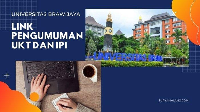 LINK & Cara Cek Hasil Pengumuman Bantuan UKT dan IPI Universitas Brawijaya Jalur Mandiri UTBK Gel 2