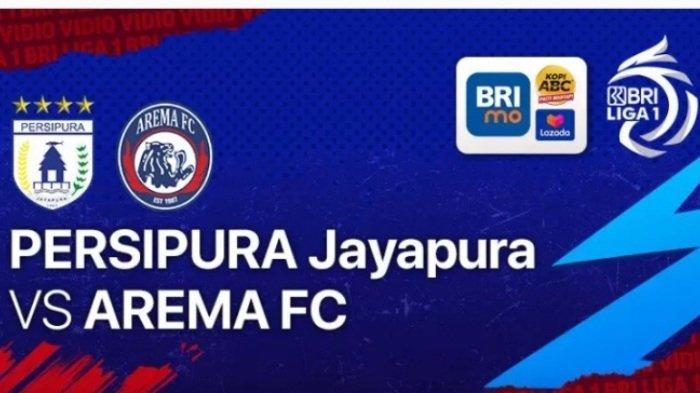 Link Live Streaming Persipura Vs Arema FC Pekan 5 BRI Liga 1 2021 & Jadwal Siaran Langsung Indosiar
