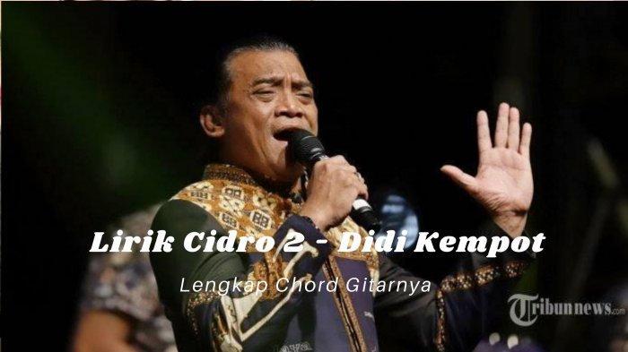 Chord dan Lirik Panas Panase Srengenge Kuwi Kang Nguliti Awak, Lagu Cidro 2 - Didi Kempot