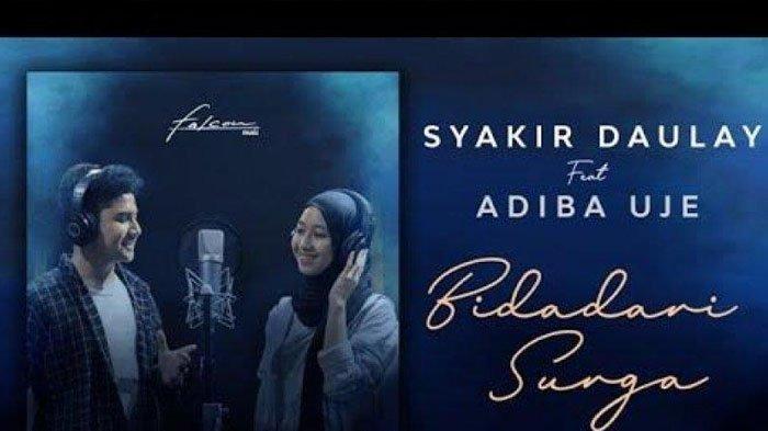 Lirik Lagu Bidadari Surga - Syakir Daulay Feat Adiba Uje, Trending di YouTube