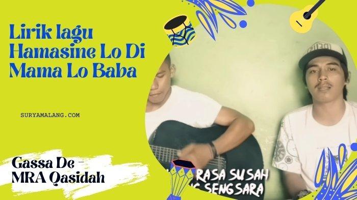 Lirik Lagu Hamasine Lo Di Mama Lo Baba Lengkap dengan Artinya - Gassa De dari Maluku Utara
