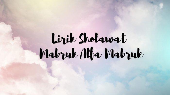 Lirik Sholawat Mabruk Alfa Mabruk, Lengkap dengan Tulisan Arab dan Indonesia, Ada Terjemahannya