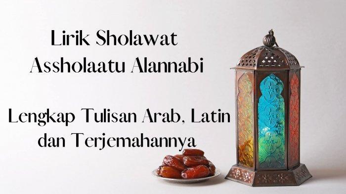 Lirik Sholawat Assholaatu Alannabi, Lengkap Tulisan Arab, Latin dan Terjemahannya