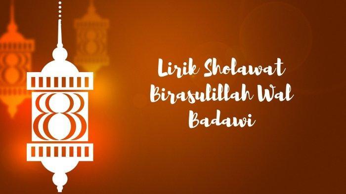 Lirik Sholawat Birasulillah Wal Badawi, Lengkap dengan Tulisan Arab, Latin, Ada Terjemahannya