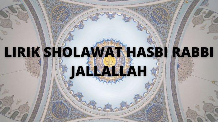 Lirik Sholawat Hasbi Rabbi Jallallah Cocok Dibaca Saat Ramadan, Lengkap Tulisan Arab, Latin dan Arti