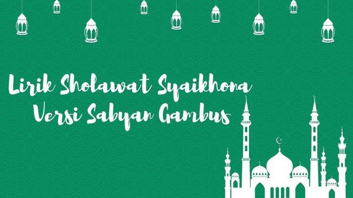 Lirik Sholawat Syaikhona, Lengkap dengan Tulisan Arab, Indonesia, dan Terjemahannya, Viral TikTok