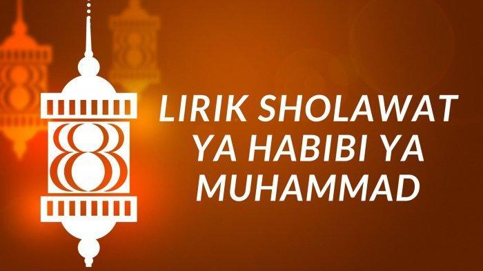 Lirik Sholawat Ya Habibi Ya Muhammad, Lengkap dengan Tulisan Latin dan Terjemahan, Viral di TikTok