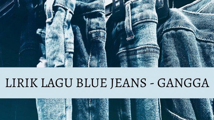Lirik That I Could Still Call You Mine yang Viral di TikTok, Lagu Gangga Berjudul Blue Jeans