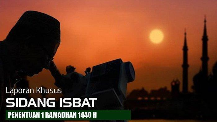 Live Streaming dan Jadwal Sidang Isbat untuk Penentuan 1 Ramadan 1440 H, Ini Pengumumannya