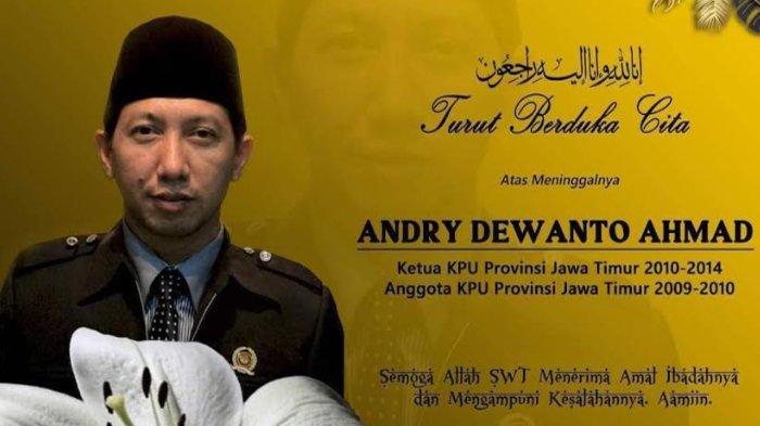 Mengenang Mantan Ketua KPU Jatim Andry Dewanto Ahmad: Kolega Sebut Almarhum Figur Ngemong